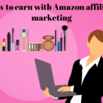 How to earn money from Amazon Affiliate marketing in India